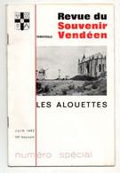 Revue Du Souvenir Vendéen Numéro Spécial Les Alouettes De Juin 1962 - Format : 23.5x15.5 Cm Soit 32 Pages - Turismo E Regioni
