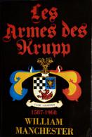 William Manchester - Les Armes Des KRUPP -1587 - 1968 - Éditions Robert Laffont - ( 1970 ) . - Geschichte