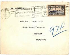 VOYAGE INAUGURAL DU NORMANDIE . LE HAVRE / NEW YORK + CACHET HOTEL WALDORF ASTORIA  A  ARRIVEE - Poste Maritime