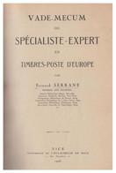 """""""vade-mecum Du Spécialiste-expert En Timbres-poste D'Europe"""" Par Fernand SERRANE --1926- Dans Une Reliure + Moderne - Philately And Postal History"""