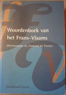 (DIALECT FRANSE WESTHOEK) Woordenboek Van Het Frans-Vlaams. - Geschichte