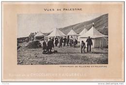 H33- VUE DE PALESTINE - Campement De Pèlerins En Palestine - Carte Publicitaire Chocolaterie D ´Aiguebelle. - (2 S - Palestine