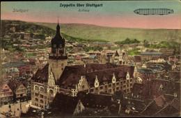 CPA Stuttgart In Bade Württemberg, Zeppelin über Der Stadt, Rathaus - Unclassified
