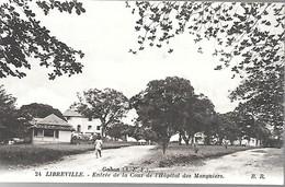 CPA-1910-GABON-LIBREVILLE-Entrée De La Cour De Hopital Des Manguiers-Edit Bloc Freres-Bordeaux-TBE - Gabon