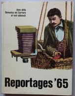 REPORTAGES 1965 -DONO ABBONATI DOMENICA DEL CORRIERE ( CART 72) - Other