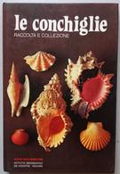 LE CONCHIGLIE -RACCOLTA E COLLEZIONE  -EDIZIONE DE AGOSTINI ( CART 72) - Collectors Manuals