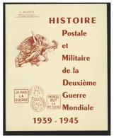 HISTOIRE POSTALE ET MILITAIRE DE LA 2° GUERRE MONDIALE -- PAR C.DELOSTE --1980-- - Military Mail And Military History