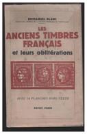 LES ANCIENS TIMBRES FRANCAIS & Leurs Oblitérations-- PAR EMMANUEL BLANC --1946-- - Military Mail And Military History