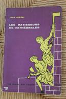 LES BÂTISSEURS DE CATHEDRALES JEAN GIMPEL - Other