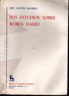 José Agustin Balseiro - Seis Estudios Sobre Rubén Dario -Biblioteca Romanica Hispanica Radrid - Cultural