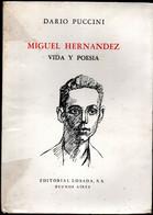 Dario Puccini -Miguel Hernandez Vida Y Poesia  Eitorial Losada Buenos Aires - Cultural