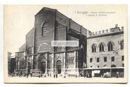 Bologna - Piazza Vittorio Emanuele E Facciata S. Petronio, Tram - Old Postcard - Bologna