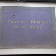 Travaux Publics En Belgique Construction Tunnels Sous L'escaut A Anvers 1919 Tramway Chemin De Fer 48 Blz - 1901-1940
