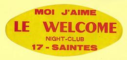 AUTOCOLLANT STICKER - MOI J'AIME LE WELCOME - NIGHT-CLUB - 17 SAINTES - DISCOTHÈQUE - BOITE DE NUIT - Stickers