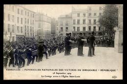 78 - VERSAILLES - FUNERAILLES DES VICTIMES DE LA CATASTROPHE DU DIRIGEABLE LA REPUBLIQUE 28 SEPT 1909 -EGLISE ST-LOUIS - Versailles