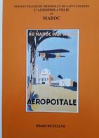 BENZIANE Khalid:Sur Les Traces De MERMOZ Et De SAINT-EXUPERY-AEROPHILATELIE AU MAROC - Air Mail And Aviation History