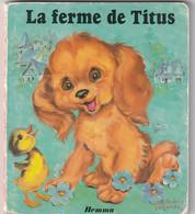 LA FERME DE TITUS . ILLUSTRATRICE LUCE ANDREE LAGARDE ......SCANNE EN TOTALITE - Other
