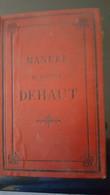 Manuel De  Médecine Du Docteur DEHAUT - Other
