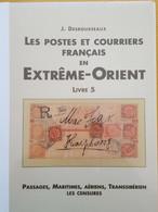 DESROUSSEAUX: Postes Et Courriers Français En Extreme Orient :passages Maritimes Et Aeriens , Transsiberien, Censure T5 - Philately And Postal History