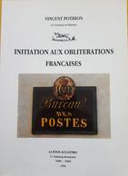 INITIATION AUX OBLITERATIONS FRANCAISES:Vincent POTHION (1996 ) - Handbooks
