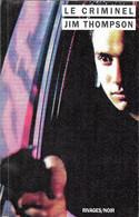 Le Criminel--Jim THOMPSON-Rivages/Noir 1992-TBE - Rivage Noir