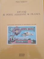 """""""100 ANS DE POSTE AERIENNE En FRANCE"""" : PIERRE SAULGRAIN Editions ROUMET - Air Mail And Aviation History"""