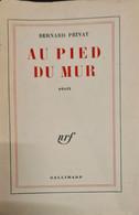 Au Pied Du Mur Bernard Privat EO 1959  +++BE+++ LIVRAISON GRATUITE+++ - Unclassified