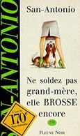 Ne Soldez Pas Grand Mere Elle Brosse Encore San Antonio  +++COMME NEUF+++ LIVRAISON GRATUITE+++ - San Antonio