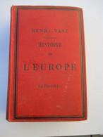 HENRI  VAST   HISTOIRE  DE  L ' EUROPE  1270-1610    824  PAGES    39  CARTES  ET TABLEAUX   2 TOMES  EN 1   ED. GARNIER - Other