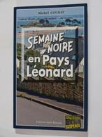 SEMAINE NOIRE EN PAYS LEONARD  Par MICHEL COURAT  éditions BARGAIN  Policier Breton - Unclassified