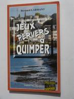 JEUX PERVERS A QUIMPER  Par BERNARD LARHANT  éditions BARGAIN  Policier Breton - Unclassified