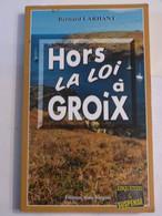 HORS LA LOI A GROIX  Par BERNARD LARHANT  éditions BARGAIN  Policier Breton - Unclassified