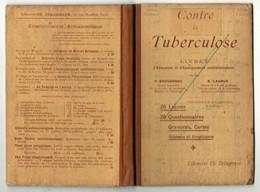 Livret D'éducation Et D'enseignement Antituberculeux Contre La Tuberculose 20 Leçons, 20 Questionnaires, Gravures 1902 - Health