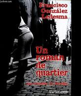 Un Roman De Quartier, Une Enquête De Mendéz - Gonzalez Ledesma Francisco - 2009 - Other