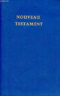 Le Nouveau Testament De Notre Seigneur Et Sauveur Jésus Christ - Collectif - 0 - Other
