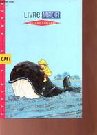 Lecture écriture - Le Livre Miroir - Cycle D'approfondissement 2e Année CM1. - Séménadisse & Gauthereau & Clamens - 1997 - Other