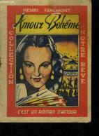 Amour Bohème, Collection Notre Rêve - Farémont Henri - 1945 - Romantique