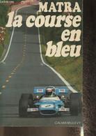 Matra- La Course En Bleu - Heu Bernard - 1970 - Other