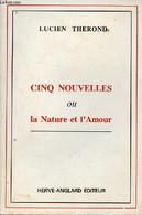 Cinq Nouvelles Ou La Nature Et L'Amour - Collection La Ligne Brisée. - Therond Lucien - 1979 - Unclassified