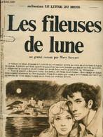 Les Fileuses De Lune - Collection Le Livre Du Mois - Roman à Détacher - Stewart Mary - 0 - Other