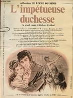 L'impétueuse Duchesse - Collection Le Livre Du Mois - Roman à Détacher - Cartland Barbara - 0 - Other
