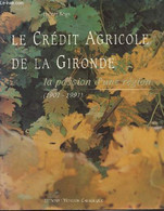 Le Crédit Agricole De La Gironde, La Passion D'une Région (1901-1991) - Bonin Hubert - 1992 - Other
