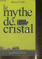 Le Mythe De Cristal Ou Le Secret De La Puissance De L'Occident - Chelli Moncef - 1997 - Other