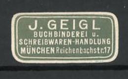 Reklamemarke Buchbinderei Und Schreibwaren-Handlung J. Geigl, Reichenbachstr. 17, München - Cinderellas