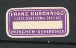 Reklamemarke 1. Spez. Transformationshaus Franz Kuschnigg, Dienerstr. 19, München - Cinderellas
