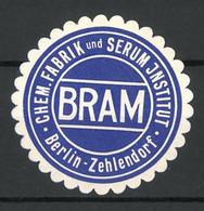 Präge-Reklamemarke Chem. Fabrik Und Serum Institut BRAM, Berlin-Zehlendorf - Cinderellas