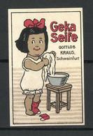 Reklamemarke Geka Seife Der Firma Gottlob Kraus, Schweinfurt, Mädchen Wäscht Ihre Wäsche - Cinderellas