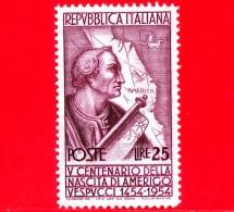 Nuovo - MNH - ITALIA - 1954 - 5º Centenario Della Nascita Di Amerigo Vespucci - 25 L. • Ritratto - 1946-60: Ungebraucht