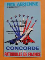 Concorde - LE BOURGET -- Concorde & Patrouille De France - Fête Aérienne 37ème Salon International 1987 - 1946-....: Era Moderna