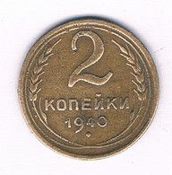 2 KOPEK  1940 CCCP  RUSLAND /3233/ - Russland